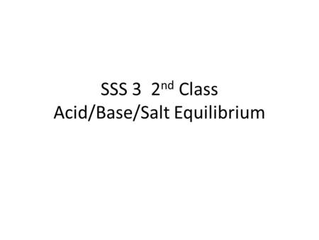 SSS 3 2 nd Class Acid/Base/Salt Equilibrium. Copyright © Cengage Learning. All rights reserved 2 Models of Acids and Bases Arrhenius: Acids produce H.