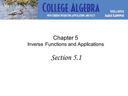 Chapter 5 Inverse Functions and Applications Section 5.1.