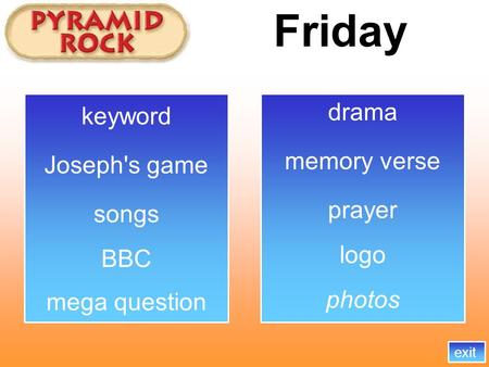 Friday memory verse songs BBC exit logo mega question Joseph's game photos drama prayer keyword.