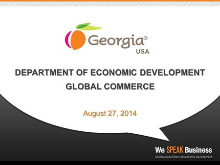 DEPARTMENT OF ECONOMIC DEVELOPMENT GLOBAL COMMERCE August 27, 2014.