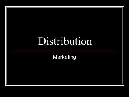Distribution Marketing. Warmup Grab your work from the sub You should have 4 Handouts.