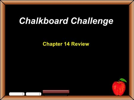 Chalkboard Challenge Chapter 14 Review StudentsTeachers Game Board Reformers/ Reformers/Reforms Abolitionists Abolitionists Immigration & Cities Women's.