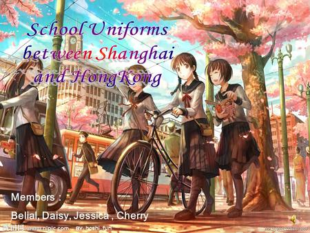 "Members : Belial, Daisy, Jessica, Cherry. Our school spring uniforms like Chinese cabbage"" in the World Expo.It has green and white shirts, navy pants,"