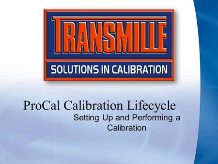 ProCal Calibration Lifecycle Setting Up and Performing a Calibration.