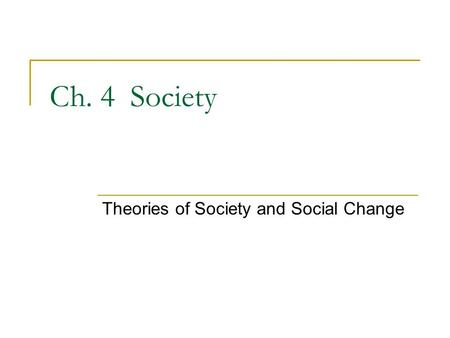 Theories of Society and Social Change