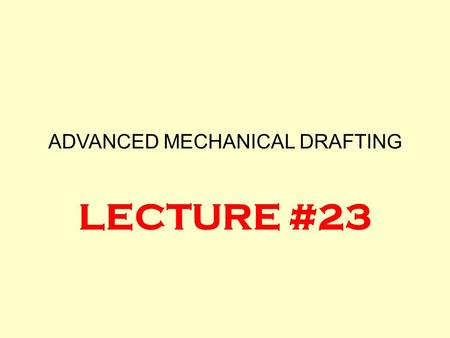 ADVANCED MECHANICAL DRAFTING LECTURE #23. PROFILE TOLERANCE ZONES PROFILE OF A LINEPROFILE OF A SURFACE.