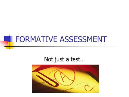 FORMATIVE ASSESSMENT Not just a test…. Assessment for the Assigned Article Complete the test questions on the next slide. Work individually. Leave no.