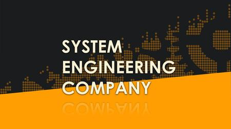  System Engineering Company s.r.o. was established in 2005.  The main line of company's activity is reconstruction and construction of new industrial.