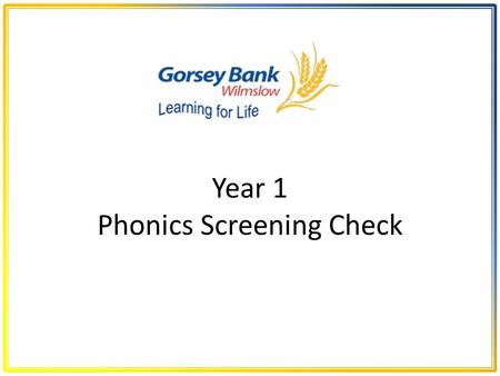 Year 1 Phonics Screening Check. What is Synthetic Phonics? The children have a 20 minute daily phonics lesson. Children are taught to read by breaking.
