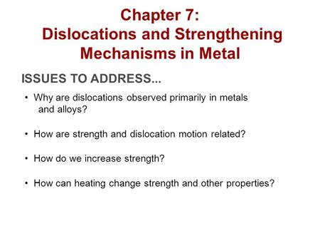 Chapter 7: Dislocations and Strengthening Mechanisms in Metal