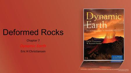 Deformed Rocks Chapter 7 Dynamic Earth Eric H Christiansen.