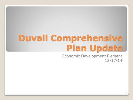 Duvall Comprehensive Plan Update Economic Development Element 12-17-14 1.