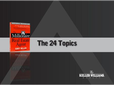 The 24 Topics The 24 Topics address key issues for experienced agents.