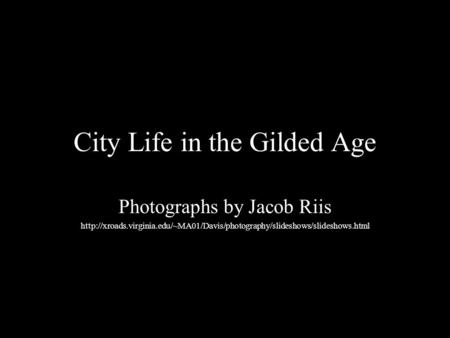 City Life in the Gilded Age