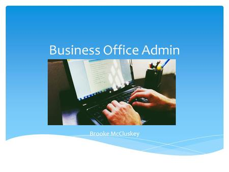 Business Office Admin Brooke McCluskey. 1.1 Entry wage entitlements  The average pay for a receptionist is $19.46 per hour, additional experience can.