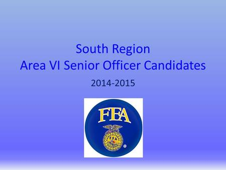 South Region Area VI Senior Officer Candidates 2014-2015.