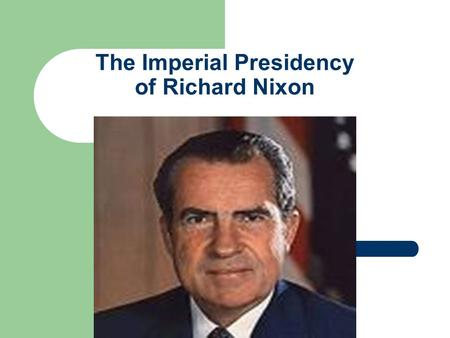 The Imperial Presidency of Richard Nixon. PDN What issued faced Nixon as he took office in 1968?