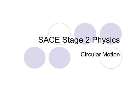 SACE Stage 2 Physics Circular Motion.