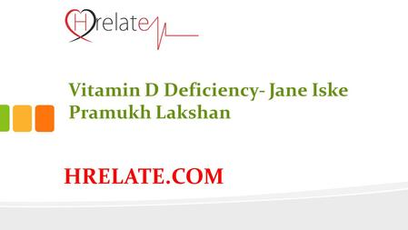 HRELATE.COM Vitamin D Deficiency- Jane Iske Pramukh Lakshan.
