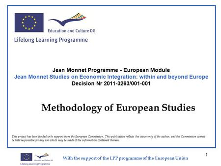 With the support of the LPP programme of the European Union 1 This project has been funded with support from the European Commission. This publication.