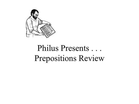 Philus Presents Prepositions Review