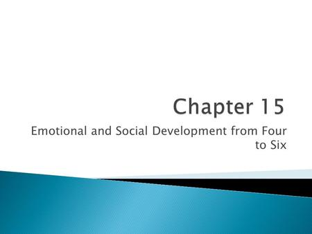 Emotional and Social Development from Four to Six.