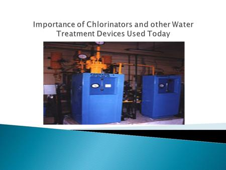 Chlorine is used as a reliable water disinfectant. This substance is used to make the water clean, fit for drinking. Chlorine eliminates the presence.