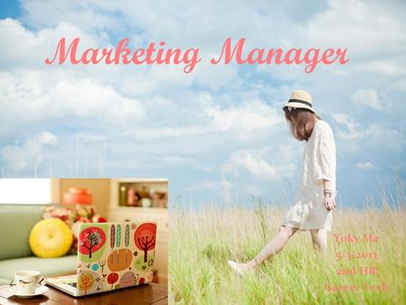 Marketing Manager Yoky Ma 5/3/2013 2nd HR Career Tech.