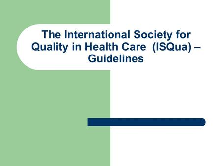 The International Society for Quality in Health Care (ISQua) – Guidelines.