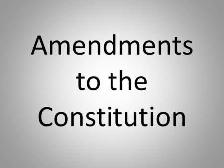 Amendments to the Constitution. 200 300 400 500 100 200 300 400 500 100 200 300 400 500 100 200 300 400 500 100 Amendments 1-4 Amendments 5-9 Amendments.