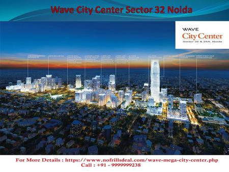 Wave City CenterWave City Center – Location Map Wave Mega City Center - Layout.