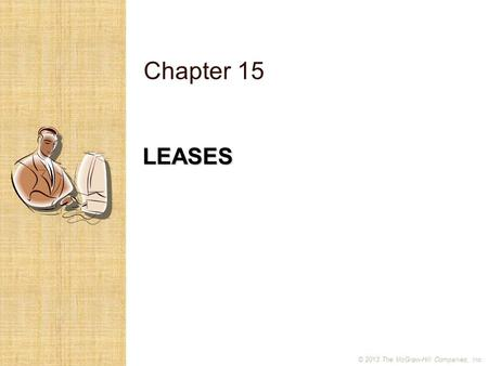 © 2013 The McGraw-Hill Companies, Inc. LEASES Chapter 15.