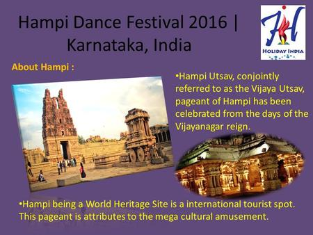 Hampi Dance Festival 2016 | Karnataka, India Hampi Utsav, conjointly referred to as the Vijaya Utsav, pageant of Hampi has been celebrated from the days.