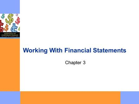 Working With Financial Statements Chapter 3. Copyright  2007 McGraw-Hill Australia Pty Ltd PPTs t/a Essentials of Corporate Finance by Ross, Trayler,