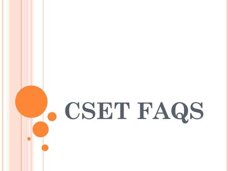 CSET FAQS. Why do I need to use CSET? CSET is a technique to organize your writing. Your writing needs to be clear so that the reader can follow your.