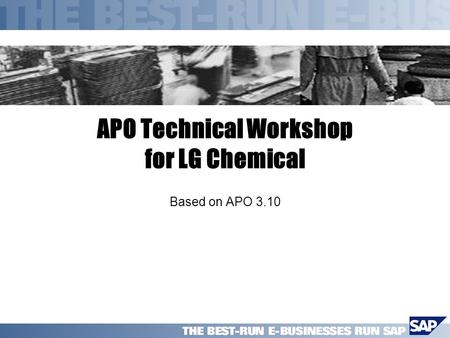 APO Technical Workshop for LG Chemical Based on APO 3.10.
