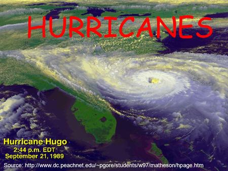 HURRICANES Source: