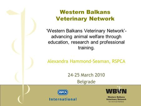 Western Balkans Veterinary Network 'Western Balkans Veterinary Network'- advancing animal welfare through education, research and professional training.