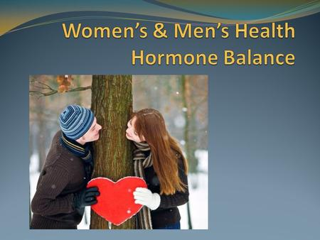 Hormone replacement therapy- synthetics – in 10 years created cancer in 100% of women tested Estrogen turns energy into fat Progesterone turns fat into.