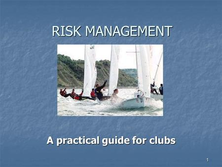 1 RISK MANAGEMENT A practical guide for clubs. 2 Outline Introduction and Background - Duty of Care Introduction and Background - Duty of Care Objectives.
