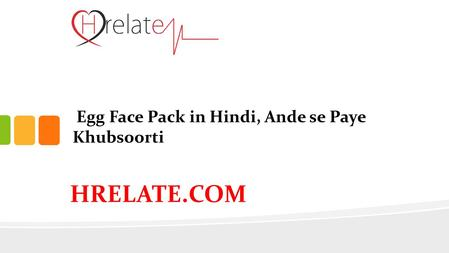 Egg Face Pack in Hindi, Ande se Paye Khubsoorti HRELATE.COM.