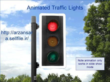Animated Traffic Lights  a.sellfile.ir/ Note animation only works in slide show mode.