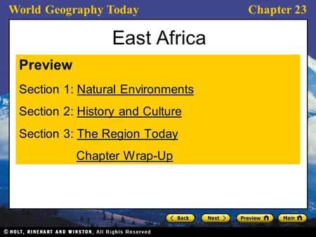 World Geography TodayChapter 23 East Africa Preview Section 1: Natural EnvironmentsNatural Environments Section 2: History and CultureHistory and Culture.