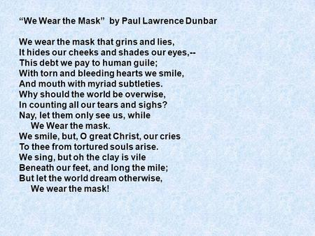 we wear the mask paul laurence dunbar ppt video online ldquowe wear the maskrdquo by paul lawrence dunbar we wear the mask that grins ldquo
