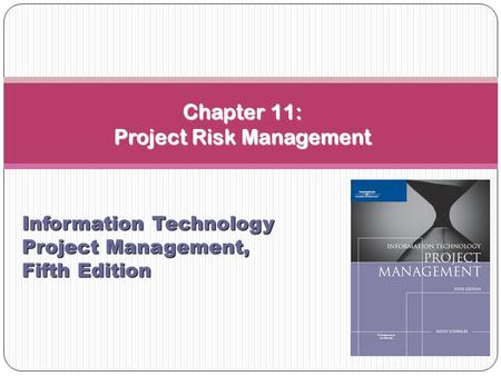 Chapter 11: Project Risk Management Information Technology Project Management, Fifth Edition.