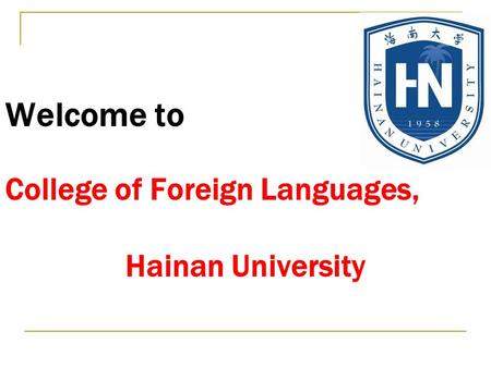 Welcome to College of Foreign Languages, Hainan University.