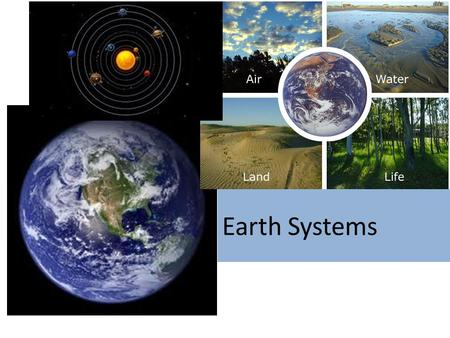 "Earth Systems. Study of Earth and its neighbors in space Geology ("" study of Earth"") course – Geochemistry – Geophysics – Geobiology – Paleontology –"