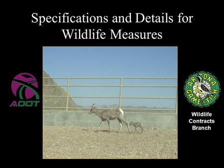 Specifications and Details for Wildlife Measures Wildlife Contracts Branch.