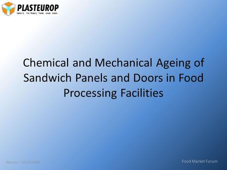 Cleanrooms. Food Processing Facilities. Acoustic Solutions Chemical and Mechanical Ageing of Sandwich Panels and Doors in Food Processing Facilities Food.