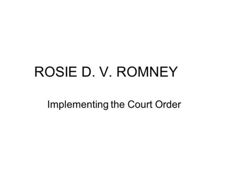 ROSIE D. V. ROMNEY Implementing the Court Order. The Court Decision 1/26/06: Court enters sweeping decision finding Massachusetts in violation of EPSDT.